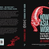Success and Failure in the World's Most Dynamic Region how asia works joe studwell